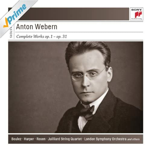 Anton Webern: Complete Works: Op. 1 - Op. 31