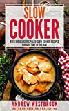 Slow Cooker: Over 100 Delicious Paleo Slow Cooker Recipes for Any Time of the Day