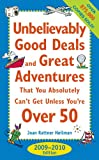 Image de Unbelievably Good Deals and Great Adventures that You Absolutely Can't Get Unless You're Over 50, 2009-2010