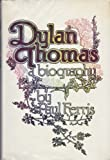 Dylan Thomas: A Biography by Paul Ferris (1977-08-02)
