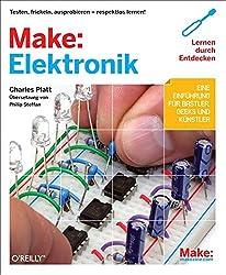 Make: Elektronik: Lernen durch Entdecken