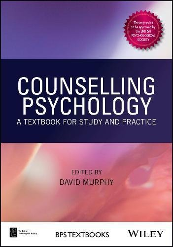 Counselling Psychology: A Textbook for Study and Practice (BPS Textbooks in Psychology)