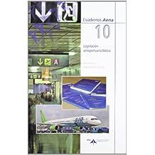 Legislación aeroportuaria básica (Cuadernos Aena)