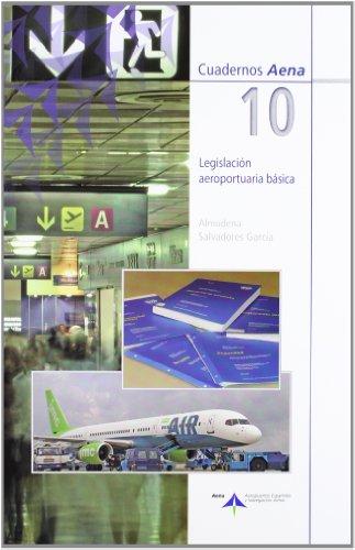 Descargar Libro Legislación aeroportuaria básica (Cuadernos Aena) de Almudena Salvadores García
