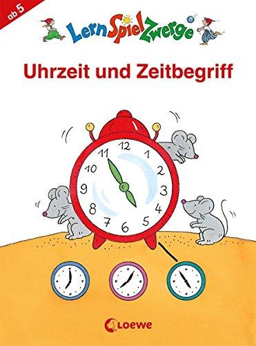 Uhrzeit und Zeitbegriff (LernSpielZwerge - Mal- und Rätselbl)