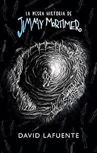 La negra historia de Jimmy Mortimer par David Lafuente