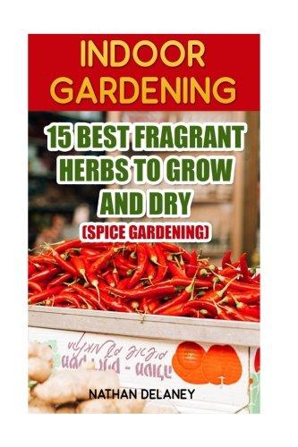 indoor-gardening-15-best-fragrant-herbs-to-grow-and-dry-spice-gardening