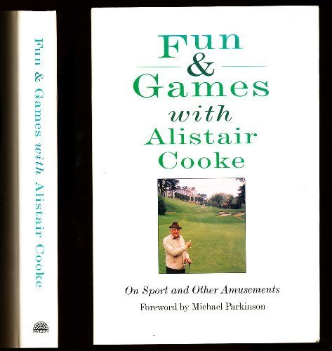 Fun & Games with Alistair Cooke:...