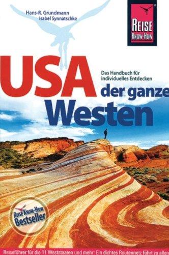 USA - Der ganze Westen: Handbuch für individuelles Entdecken der Weststaaten