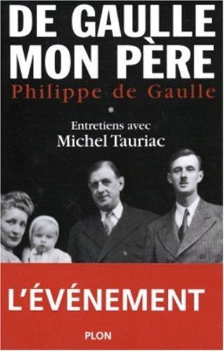 De Gaulle Mon pre Tome 1