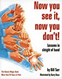 [Now You See It, Now You Don't: Lessons in Sleight of Hand] [By: Tarr, Bill] [November, 1976]