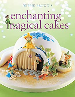 Enchanting Magical Cakes von [Brown, Debbie]