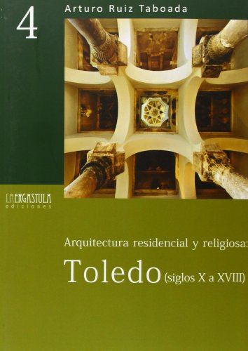 Arquitectura residencial y religiosa (s.X a XVIII) (Biblioteca Basica) por Arturo Ruiz Taboada