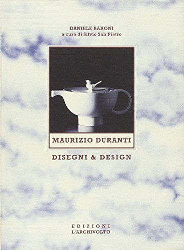 Maurizio Duranti. Disegni & design. Ediz. italiana e inglese