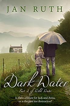 Dark Water (The Wild Water Series: 2) (English Edition) von [Ruth, Jan]