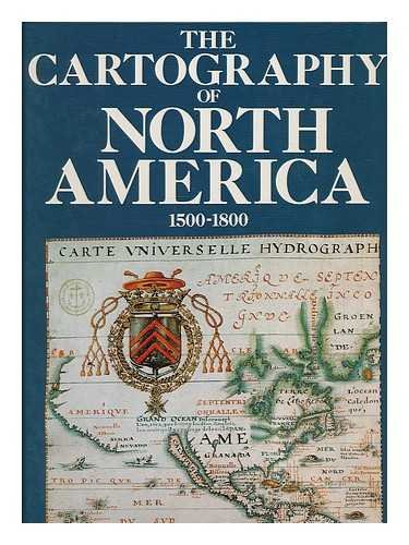The cartography of North America, 1500-1800 / Pierluigi Portinaro and Franco Knirsch