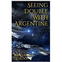 Seeing Double With Argentine (The Argentine Series Book 2) (English Edition)