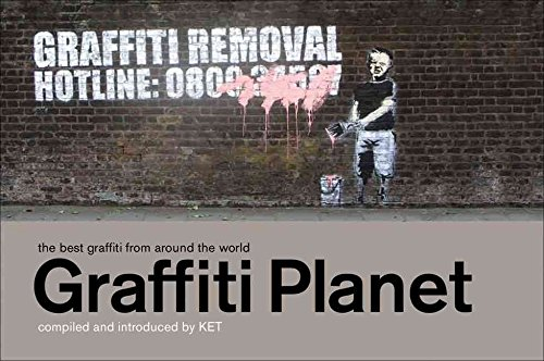 [(Graffiti Planet : The Best Graffiti from Around the World)] [By (author) Alan Ket] published on (October, 2007)