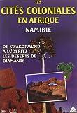 Les Cités coloniales en Afrique : La Namibie