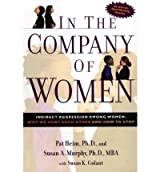 [(In the Company of Women: Indirect Aggression Among Women - Why We Hurt Each Other and How to Stop)] [Author: Pat Heim] published on (January, 2004)