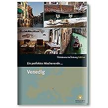 Ein Perfektes Wochenende in...Venedig