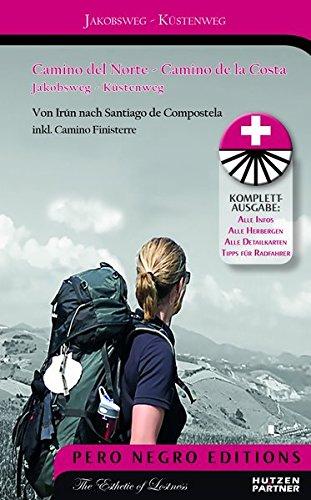 Camino del Norte - Camino de la Costa | Jakobsweg / Küstenweg: Von Irún bis nach Santiago de Compostela inkl. Camino Finisterre (Pilgerführer / Wanderführer) (Pero Negro Editions / Aktivsport)