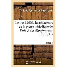 Lettres à MM. les rédacteurs de la presse périodique de Paris et des départements: à l'effet de constituer dans la presse, sous le nom d'Aréopage, un pouvoir modérateur
