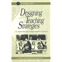 Designing Teaching Strategies: An Applied Behavior Analysis Systems Approach (Educational Psychology) (English Edition)