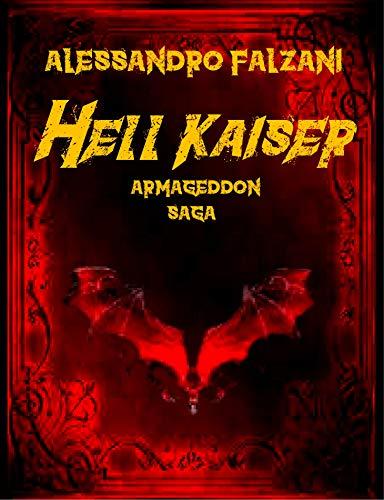 114cae1111 Hell Kaiser - Armageddon Saga - (Hell Kaiser Saga) di [Falzani, Alessandro