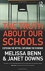 The Truth About Our Schools: Exposing the myths, exploring the evidence
