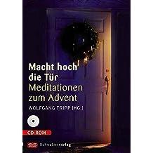 Macht hoch die Tür: Meditationen zum Advent