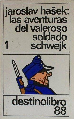 Aventuras del valeroso soldado schwejk,las. tomo 1