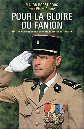 Pour la gloire du fanion : 1951-1991, Un légionnaire allemand au service de la France