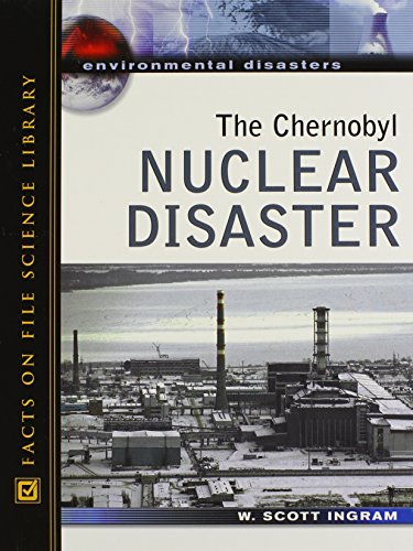 Ingram, S:  The Chernobyl Nuclear Disaster (Environmental Disasters)