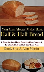 Basic Half and Half Bread (You Can Always Make Book 3) (English Edition)
