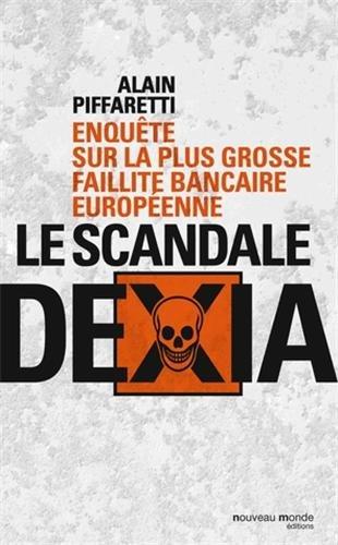 Le scandale Dexia : Enquête sur la plus grosse faillite bancaire européenne