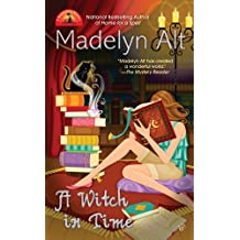 A Witch in Time (A Bewitching Mystery) by Madelyn Alt (2011-01-04)