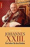 Johannes XXIII.: Ein Leben für den Frieden -