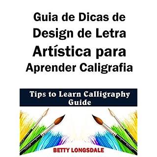 Guia de Dicas de Design de Letra Artística para Aprender Caligrafia (Portuguese Edition)