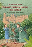 Hannah`s Fantastic Journey into the Past