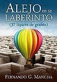 ALEJO EN SU LABERINTO: (37 lápices de grafito)