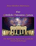 Das Goettliche-Praezisions-System: Die Befreiung beginnt im Lande des Mitternachtsberges