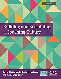 Building and Sustaining a Coaching Culture by [Clutterbuck, David, Megginson, David, Bajer, Agnieszka]