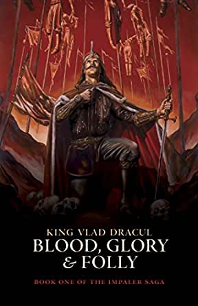 King Vlad Dracul: Blood, Glory and Folly eBook: Stefan