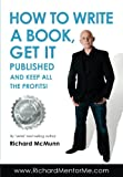 How To Write A Book, Get it Published and Keep ALL the Profits: 1 (How2Become)