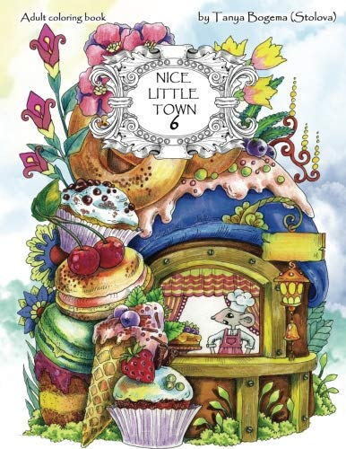 PDF Download Nice Little Town Adult Coloring Book Stress Relieving Pages For Relaxation Volume 6 EBOOK EPUB BOOK BY Tatiana