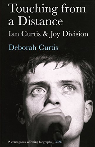 Touching from a Distance: Ian Curtis and Joy Division by Deborah Curtis (2014-03-24)