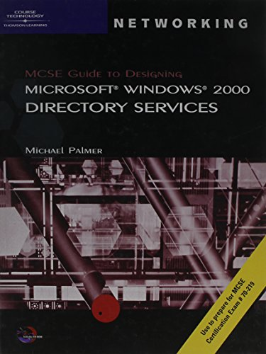 MCSE Guide to Designing Microsoft Windows 2000 Directory Services (MSCE) por Michael J. Palmer