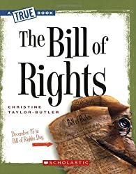 The Bill of Rights (True Books: American History (Paperback)) by Christine Taylor-Butler (2008-03-01)