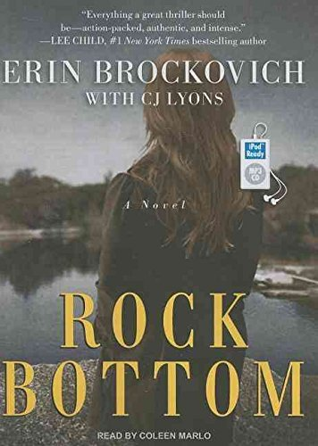 [Rock Bottom : A Novel] (By (author)  Erin Brockovich , By (author)  C. J. Lyons , Narrator  Coleen Marlo) [published: March, 2011]
